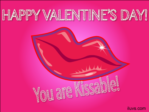 kissable valentine You Are Kissable Ecard for your Valentine