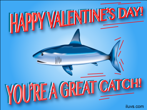 valentine great catch I Luvs Ecards
