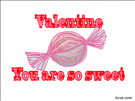 You are so sweet valentine ecard